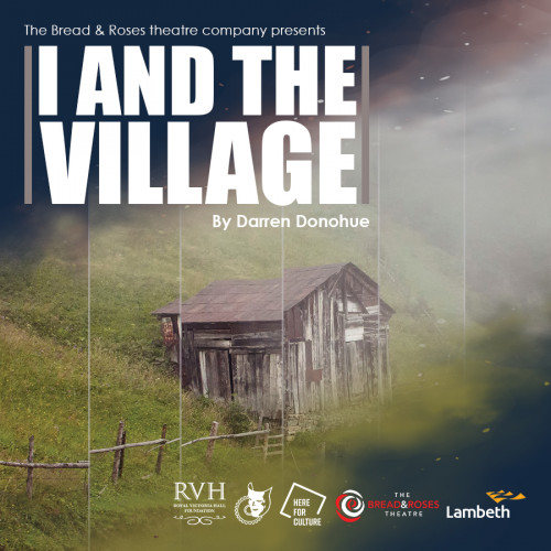 NEWS: The Bread and Roses Theatre to Reopen With Production of I and the  Village – Love London Love Culture